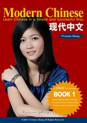 Modern Chinese (BOOK 1) - Learn Chinese in a Simple and Successful Way - Series BOOK 1, 2, 3, 4 ebook by Vivienne Zhang