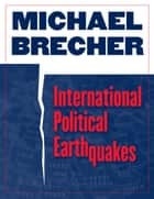 International Political Earthquakes eBook by Michael Brecher