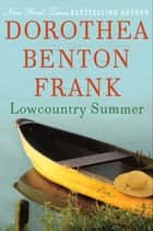 Lowcountry Summer ebook by Dorothea Benton Frank
