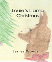 Louie's Llama Christmas ebook by Jerrye Woods
