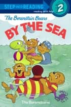 The Berenstain Bears by the Sea eBook by Stan Berenstain, Jan Berenstain