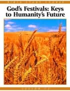 Bible Study Lesson 12 - God's Festivals: Keys to Humanity's Future ebook by United Church of God