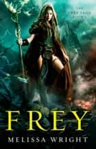 Frey ebook by Melissa Wright