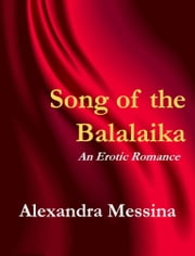 Song of the Balalaika ebook by Alexandra Messina
