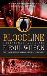 Bloodline - A Repairman Jack Novel ebook by F. Paul Wilson