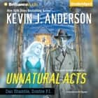 Unnatural Acts audiobook by Kevin J. Anderson