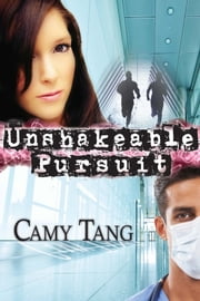 Unshakeable Pursuit ebook by Camy Tang