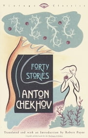 Forty Stories ebook by Anton Chekhov,Robert Payne,Robert Payne