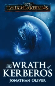 The Wrath of Kerberos ebook by Jonathan Oliver