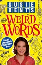 Susie Dent's Weird Words 電子書 by Susie Dent