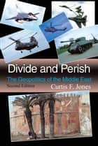 Divide and Perish: Second Edition ebook by Curtis F. Jones