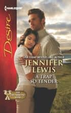 A Trap So Tender ebook by Jennifer Lewis