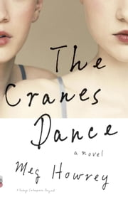 The Cranes Dance ebook by Meg Howrey