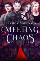 Meeting Chaos - Chaos Series, #1 ebook by Jessica Sorensen