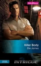 Killer Body ebook by Elle James