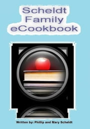 The Scheldt Family eCookbook ebook by Brian Paul Ongaku