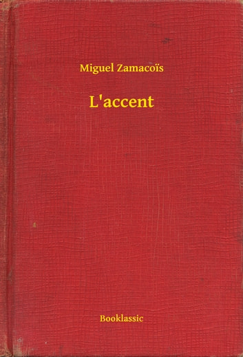 L'accent ebook by Miguel Zamacois