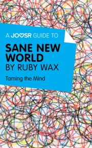A Joosr Guide to... Sane New World by Ruby Wax: Taming the Mind 電子書 by Joosr