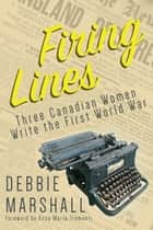 Firing Lines ebook by Debbie Marshall,Anna Maria Tremonti