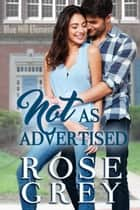 Not As Advertised ebook by Rose Grey