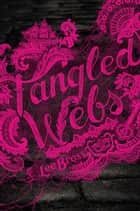 Tangled Webs ebooks by Lee Bross
