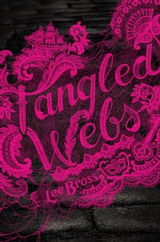 Tangled Webs ebook by Lee Bross