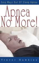Apnea No More ebook by Trevor Hawkins