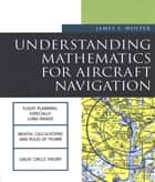 Understanding Mathematics for Aircraft Navigation ebook by James Wolper