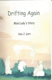 Drifting Again, Miss Ludy's Story ebook by Nila Gott