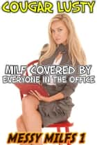 Milf covered by everyone in the office ebook by Cougar Lusty