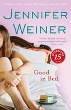 Good in Bed ebook by Jennifer Weiner