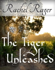 The Tiger, Unleashed ebook by Rachel Rager