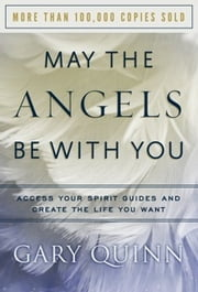 May the Angels Be With You ebook by Gary Quinn