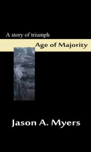 Age of Majority ebook by Jason A. Myers