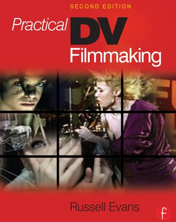 Practical DV Filmmaking ebook by Russell Evans