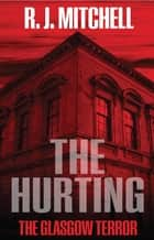 The Hurting ebook by RJ Mitchell