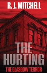 The Hurting - The Glasgow Terror ebook by RJ Mitchell