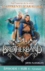 Feuilleton Brotherband 1 - Episode 1 sur 4 - Frères d'armes ebook by John Flanagan