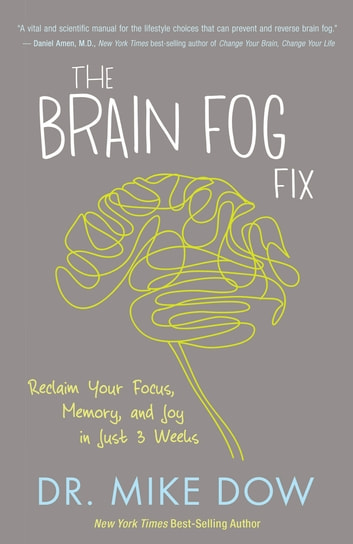 The brain fog fix ebook by mike dow 9781401948054 rakuten kobo the brain fog fix ebook by mike dow fandeluxe Gallery