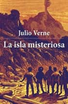 La isla misteriosa ebook by Julio Verne