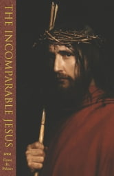 The Incomparable Jesus ebook by Grant H. Palmer