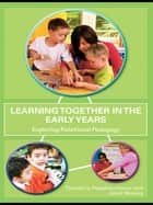 Learning Together in the Early Years ebook by Theodora Papatheodorou,JANET R Moyles