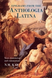 Epigrams from the Anthologia Latina - Text,Translation and Commentary ebook by N.M. Kay