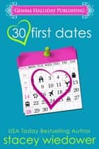 30 First Dates ebook by Stacey Wiedower