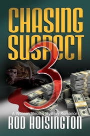 Chasing Suspect Three A Women Sleuths Mystery Romance (Sandy Reid Mystery Series #4) ebook by Rod Hoisington