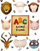 ABC Animal Friends: Alphabet book for kids ebook by BUDKIDS