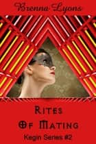 Rites of Mating ebook by Brenna Lyons