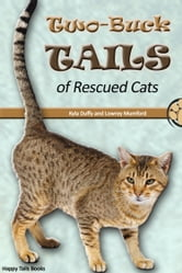 Two-Buck Tails of Rescued Cats ebook by Kyla Duffy