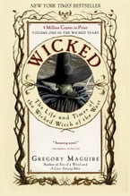 Wicked, Life and Times of the Wicked Witch of the West