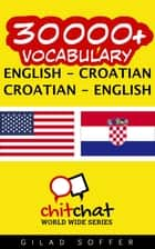 30000+ Vocabulary English - Croatian ebook by Gilad Soffer